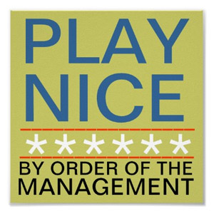 Play Nice - By Order of the Management