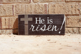 He is Risen! Sign - Brown