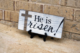He is Risen! Sign - White