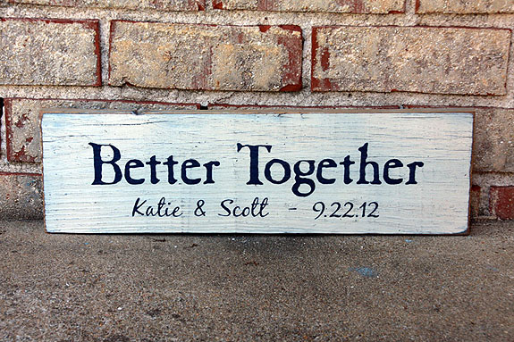 Better Together - Anniversary Sign - Valentine Gift