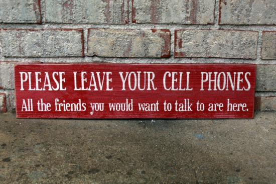 Leave Your Cell Phones Sign - Custom Wood Sign