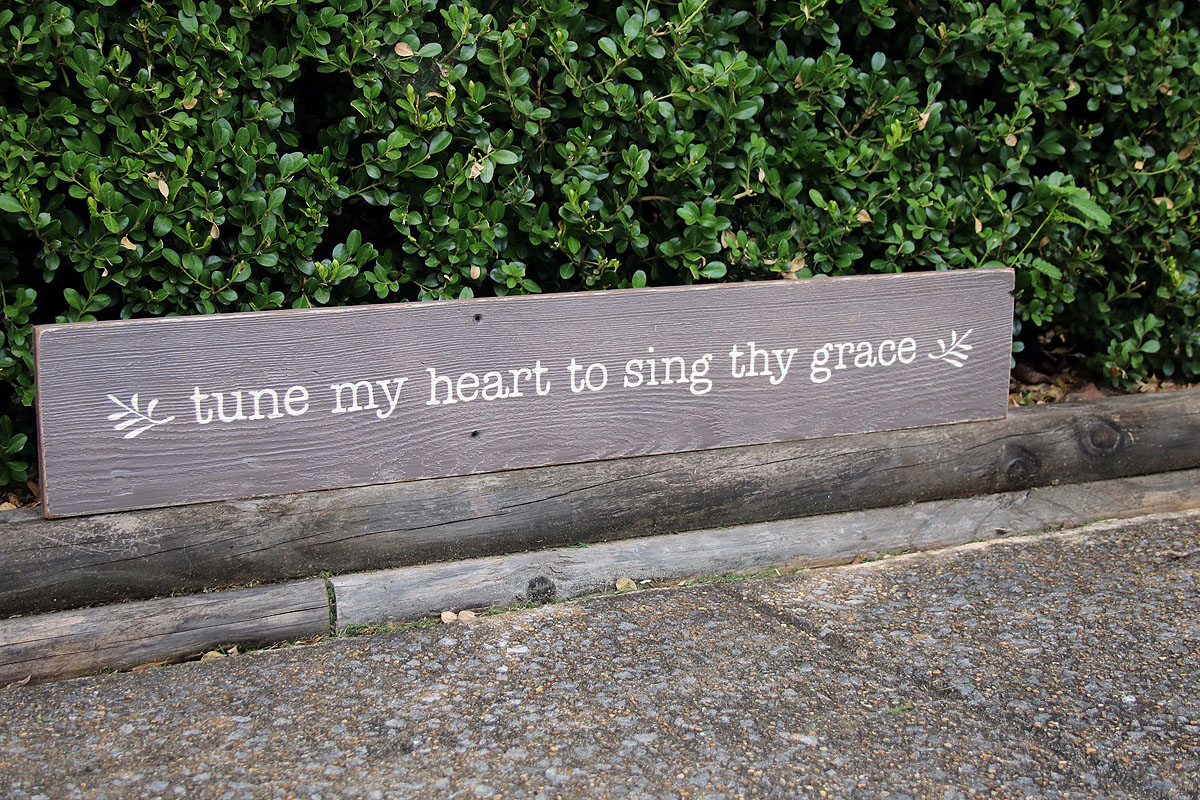 Tune My Heart to Sign Thy Grace - Wood Painted Sign