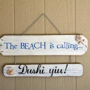 The Beach is Calling - Dushi yiu! - Custom Wood Sign