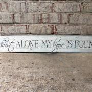 In Christ Alone, My Hope is Found - Custom Painted Wood Sign