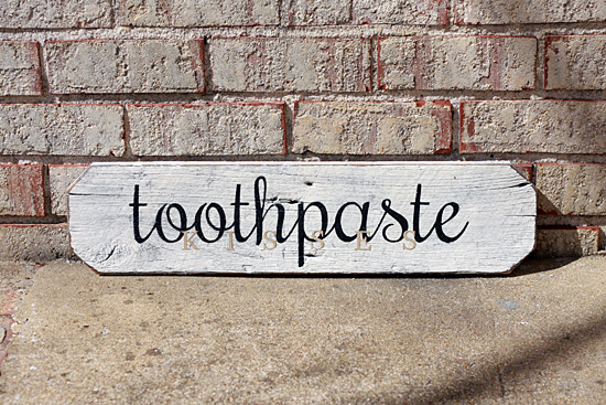 Toothpaste Kisses Wood Sign