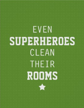 Even Superheros Clean Their Rooms - Green - Poster