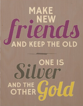 Make New Friends and Keep the Old - Wood Canvas Print