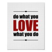 Do What You Love What You Do Poster