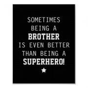 Sometimes Being a Brother is Even Better Than Being a Superhero - Black - Poster