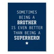 Sometimes Being a Brother is Even Better Than Being a Superhero - Blue - Poster