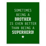 Sometimes Being a Brother is Even Better Than Being a Superhero - Green - Poster