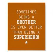 Sometimes Being a Brother is Even Better Than Being a Superhero - Orange - Poster