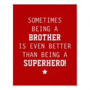 Sometimes Being a Brother is Even Better Than Being a Superhero - Red - Poster