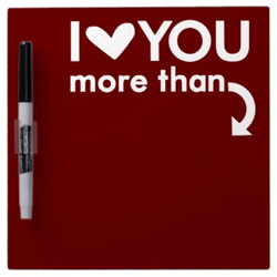 I Love You More Than ... Dry Erase Board