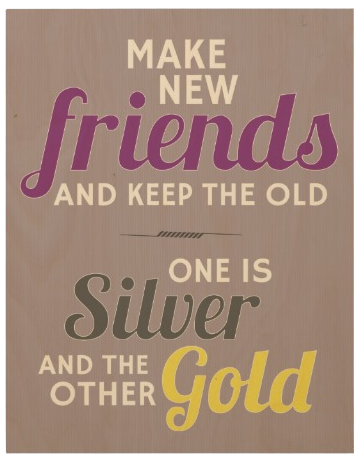Make New Friends & Keep The Old