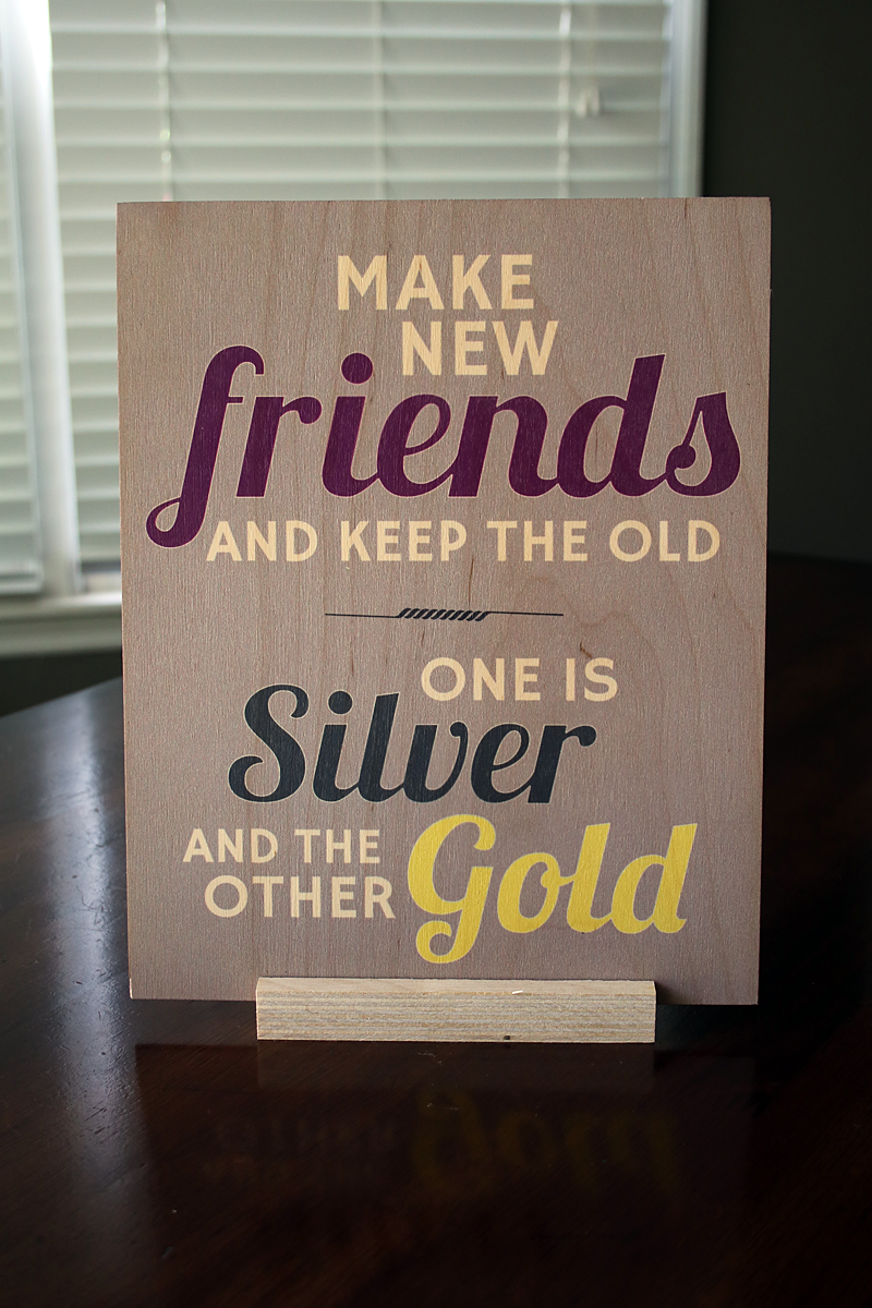 Make New Friends, And Keep the Old Wood Wall Art