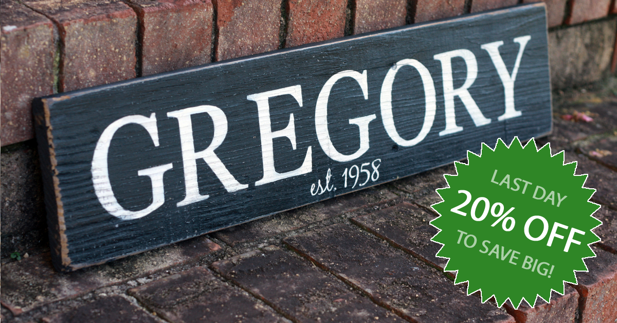 Last Day to Save 20% on Personalized Wood Signs