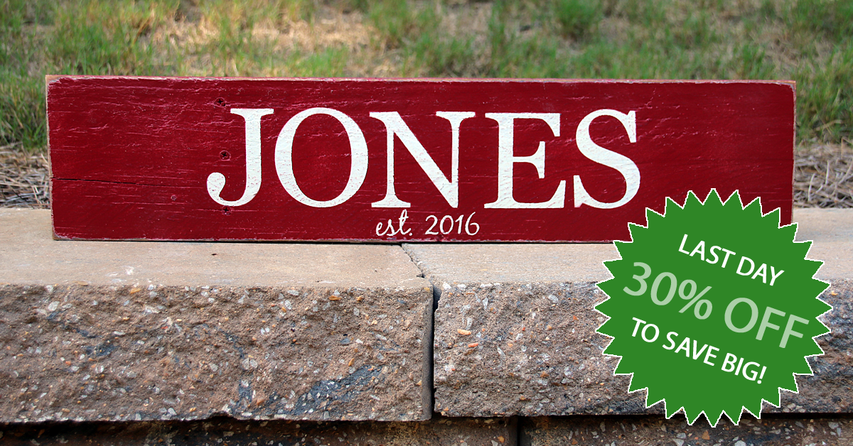 Last Day to Save 30% on Personalized Wood Signs