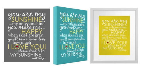 You Are MY Sunshine Posters and Wrapped Canvas
