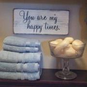 You Are My Happy Times Sign