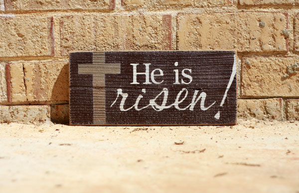He is Risen - 1ft x 6in - Easter - Painted Sign